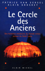 Le Cercle des anciens, Des hommes-m?decine du monde entier autour du Dala?-Lama