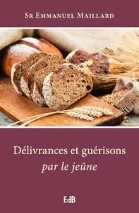 DELIVRANCES ET GUERISON PAR LE JEUNE**NVLLE EDITION AUGMENTEE