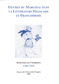 Figures du marginal dans la littérature française et francophone, CAHIER XXIX