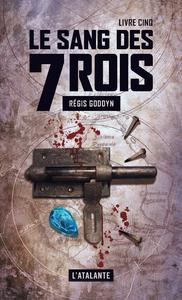 Le sang des 7 Rois - Livre cinq, Le sang des 7 Rois, T5