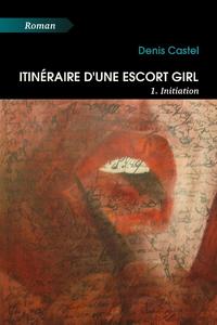 Itinéraire d'une escort girl - 1. Initiation