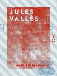 Jules Vallès - Les insurgés du 18 mars