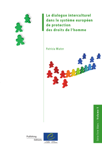 Le dialogue interculturel dans le système européen de protection des droits de l'homme (Série livre blanc - Volume I)