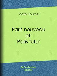 Paris nouveau et Paris futur