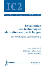 Livre numérique L'évaluation des technologies de traitement de la langue: les campagnes Technolangue (Traité IC2 série Cognition et traitement de l'information)