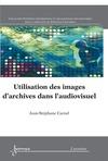Livre numérique Utilisation des images d'archives dans l'audiovisuel