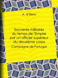 Souvenirs militaires du temps de l'Empire par un officier supérieur du deuxième corps, Campagne de Portugal