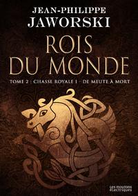 Rois du monde, Volume 2, Chasse royale : deuxième branche. Volume 1
