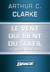 Livre numérique Le Vent qui vient du soleil (suivi de) La Plus Longue Histoire de science-fiction jamais contée (suivi de) Retour sur soi