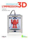 Livre numérique Pratique de l'impression 3D