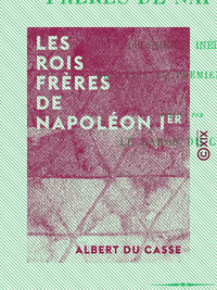 Les Rois frères de Napoléon Ier