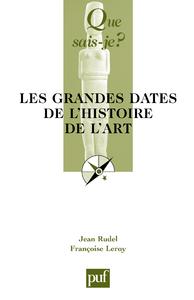 Les grandes dates de l'histoire de l'art, « Que sais-je ? » n° 1433