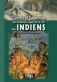 Contes & l?gendes des premiers ?ges de la vie des Indiens