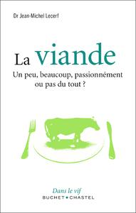 La viande : un peu, beaucoup, passionnément ou pas du tout ?