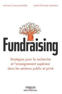 Fundraising, STRATÉGIES POUR LA RECHERCHE ET L'ENSEIGNEMENT SUPÉRIEUR DANS LES SECTEURS PUBLIC ET PRIVÉ