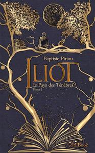 Iliot, tome 1, Le Pays des Ténèbres