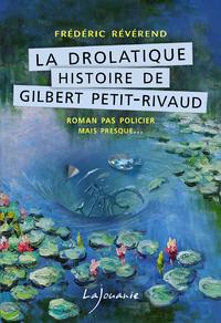 La drolatique Histoire de Gilbert Petit-Rivaud