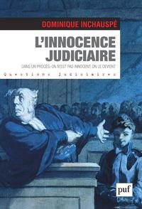 L'innocence judiciaire, Dans un procès, on n'est pas innocent, on le devient