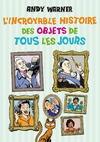 Livre numérique L'Incroyable histoire des objets de tous les jours