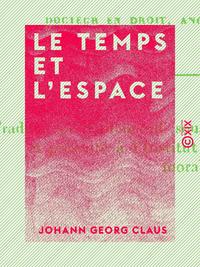 Le Temps et l'Espace, DANS LEURS RAPPORTS AVEC LES SCIENCES MORALES ET POLITIQUES
