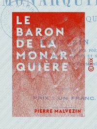 Le Baron de La Monarqui?re - Farce politique