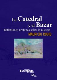 La Catedral y el Bazar, Reflexiones profanas sobre la justicia
