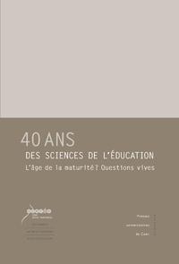 40 ans des sciences de l?éducation, L?âge de la maturité? Questions vives