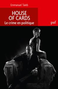 House of Cards. Le crime en politique
