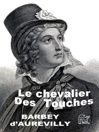 Le chevalier Des Touches