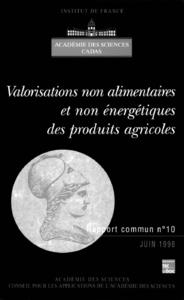 Valorisations non alimentaires et non énergétiques des produits agricoles (Rapport commun Académie d