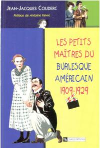 Les petits ma?tres du burlesque am?ricain, 1902-1929