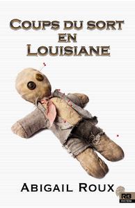 Coups du sort en Louisiane
