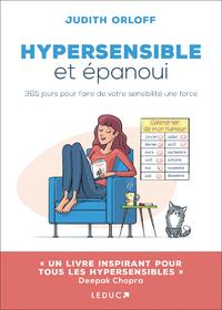 Hypersensible et épanoui : 365 jours pour faire de votre sensibilité une force