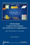 Livre numérique Électronique et photo-électronique des matériaux et composants 2 : photo-électronique et composants