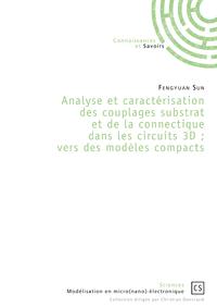 Analyse et caractérisation des couplages substrat et de la connectique dans les circuits 3D ; vers des modèles compacts