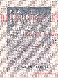 P.-J. Proudhon et Pierre Leroux, révélations édifiantes