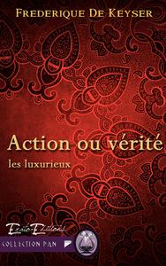 Action ou Vérité, Saga Les Luxurieux