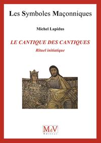 Livre numérique N. 73 Le cantique des cantiques, rituel initiatique