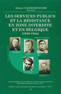 Livre numérique Les services publics et la Résistance en zone interdite et en Belgique (1940-1944)