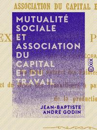 Mutualité sociale et association du capital et du travail, Extinction du paupérisme par la consécration du droit naturel des faibles au nécessaire et du droit