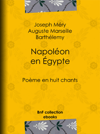 Napoléon en Égypte, Poème en huit chants