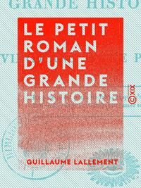 Le Petit Roman d'une grande histoire - Ou Vingt ans d'une plume