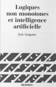 Logiques non monotones & intelligence artificielle (coll. Langue, raisonnement calcul)