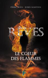 Rêves, Le Cœur des Flammes