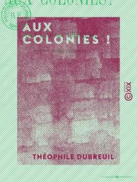 Aux colonies !