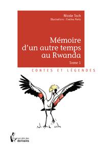 Mémoire d'un autre temps au Rwanda - Tome 1
