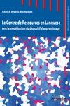 Livre numérique Le Centre de Ressources en Langues: vers la modélisation du dispositif d'apprentissage