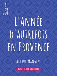 L'Ann?e d'autrefois en Provence