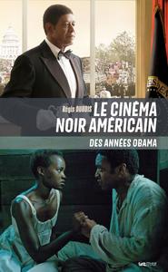 Le cinéma noir américain des années Obama : 2009-2016