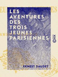 Les Aventures des trois jeunes Parisiennes